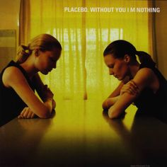 placebo without you i'm nothing album - Google Search