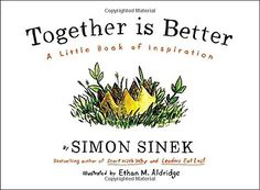Together Is Better: A Little Book of Inspiration by Simon...