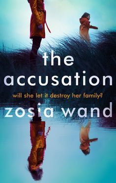 Blog Tour: The Accusation – Zosia Wand – Extract – 5* Review