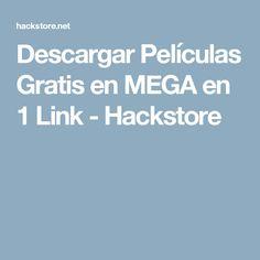 Descargar Películas Gratis en MEGA en 1 Link - Hackstore