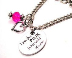 I Am the Pink in His World of Camo Military Wife 18″ Fashion Necklace