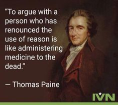 Thomas Paine was an English-American writer whose ideas and work helped to influence the American Revolution. He is also credited as helping to pave the way for the Declaration of Independence. Wise Quotes, Quotable Quotes, Famous Quotes, Great Quotes, Quotes To Live By, Motivational Quotes, Funny Quotes, Inspirational Quotes, The Words
