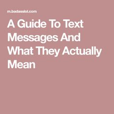 A Guide To Text Messages And What They Actually Mean