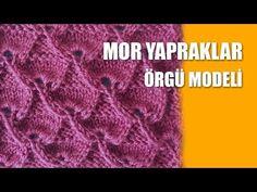 MOR YAPRAKLAR Örgü Modeli - Şiş İle Örgü Modelleri - YouTube