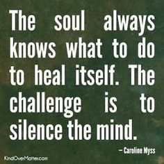#soul #silence #quiet #peace #always #knowledge #truth #heal #time #challenge #mind #quotes