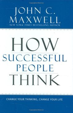 Gather successful people from all walks of life-what would they have in common? The way they think! Now you can think as they do and revolutionize your work and life!  Get this book now!