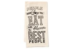 """People Who Love to Eat"" Kitchen Towel 
