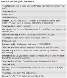 Roll call in the future :D I'm kind of dying laughing