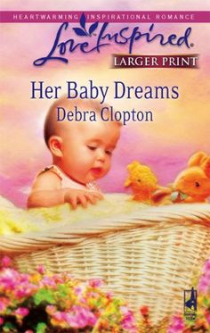 Her Baby Dreams (Mule Hollow Matchmakers, Book 8) Steeple...