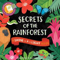 Secrets of the Rainforest: A Shine-a-Light Book (Shine-A Light Books) by Carron Brown http://www.amazon.com/dp/1782401830/ref=cm_sw_r_pi_dp_xGXhwb0A09PJV