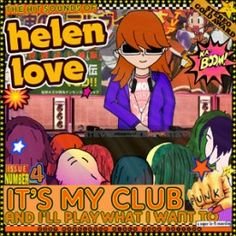 Helen love - It's My Club And I'll Play What I Want To (on CD) - Elefant, 2007
