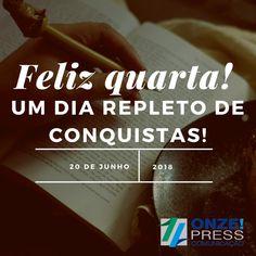 ONZE!PRESS COMUNICAÇÃO: #bomdia #umdiacheiodeconquistas
