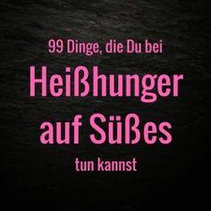 Heißhunger auf Süßes stoppen - 99 Dinge, die Du sofort tun kannst #heißhunger #heißhungeraufsüßes #zuckerfrei