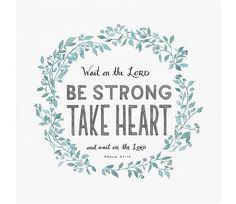 """Wait for the LORD; be strong and take heart and wait for the LORD."" - Psalm 27:14 Bible verse art print created from an original watercolor illustration. The a"