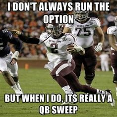 Johnny Football - I Don't Always Run the option but when i do, its really a qb sweep