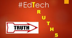 5 Important Truths About Education Technology #edtech