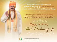Sun gives life and light to nature. Similar is the glory of Spiritual Master. In him we live and move and have our being May his grace be on us for Eternity Many salutations to his feet Happy Birthday Shri Maharaj Ji Dev Ji, Know Thyself, Self Realization, Spiritual Development, Spiritual Path, More Words, Awakening, Spirituality, Happy Birthday