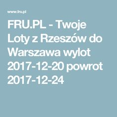 FRU.PL - Twoje Loty z Rzeszów do Warszawa wylot 2017-12-20 powrot 2017-12-24