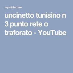 uncinetto tunisino n 3 punto rete o traforato - YouTube