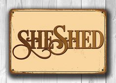 Looking for a stylish new She Shed Sign to compliment your new She Shed interior? Perhaps you're looking for the ideal She Shed gift? At Classic Metal Signs Shed Signs, Diy Signs, Shed Decor, Babe Cave, She Sheds, Woman Cave, Vintage Stil, Rustic Signs, Street Signs