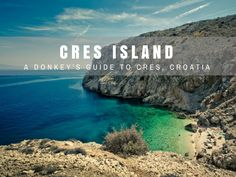 The Island of Cres has a history ribboned with changing governing empires. Now it's a travel hotspot. Here is a list of things to do on Cres Island.