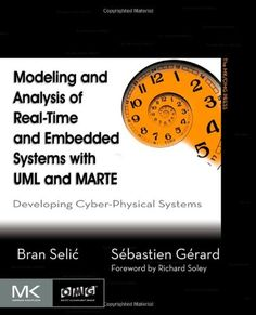 Modeling and Analysis of Real-Time and Embedded Systems with UML and MARTE: Developing Cyber-Physical Systems by Bran Selic, Sébastien Gérard Cyber Physical System, Online Modeling, Free Books Online, User Guide, Romance Books, Physics, Ebooks, This Book, How To Apply