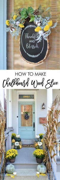 Fall Door Decor: How to Make a Chalkboard Wood Slice Craft – My Decor – Home Decoration Thanksgiving Crafts, Thanksgiving Decorations, Fall Crafts, Holiday Decor, Seasonal Decor, Holiday Crafts, Holiday Fun, Make A Chalkboard, Chalkboard Decor