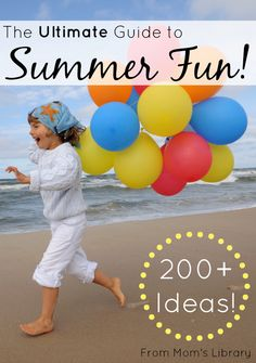 The Ultimate Guide to Summer Activities for kids.  Features over 200 Ideas from Top Kid Bloggers to make your summer memorable.