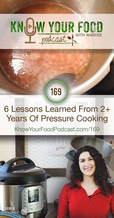 6 Lessons Learned From 2+ Years Of Pressure Cooking | I've been pressure cooking for more than 2 years. And guess what? Pressure cooking is easy... but not as easy as everyone says. Watch, listen, or read today's podcast because I'm sharing the things no one else tells you about pressure cooking. | KnowYourFoodPodcast.com/169