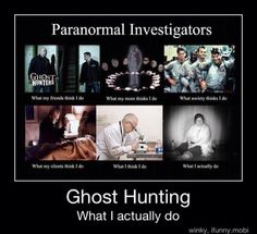 Ghost Hunting, although I think what I do is like TAPS :) Scary Stories, Ghost Stories, Ghost Adventures, Ghost Hunters, Haunted Places, The Villain, Looks Cool, We The People, Investigations