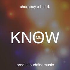 Chore Boy & H.A.D - Know Me (prod. KloudNineMusic) by Chore Boy