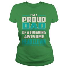 Head Clown Proud DAD Job Title T-Shirts #gift #ideas #Popular #Everything #Videos #Shop #Animals #pets #Architecture #Art #Cars #motorcycles #Celebrities #DIY #crafts #Design #Education #Entertainment #Food #drink #Gardening #Geek #Hair #beauty #Health #fitness #History #Holidays #events #Home decor #Humor #Illustrations #posters #Kids #parenting #Men #Outdoors #Photography #Products #Quotes #Science #nature #Sports #Tattoos #Technology #Travel #Weddings #Women