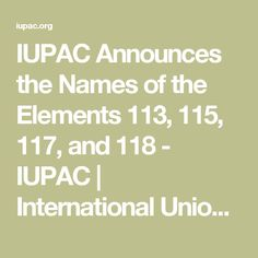 The name game getting to know the periodic table by biology roots iupac announces the names of the elements 113 115 117 and 118 periodic tablechemistrynamesperiodic urtaz Images