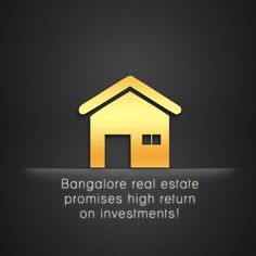 Bangalore is considered to be one of the best locations for investments, both local and foreign for many reasons. With excellent weather, a sizeable English speaking population, quality education institutes and rapidly improving infrastructure, Bangalore real estate promises high return on investments.