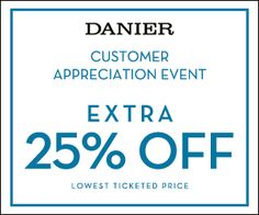 We love our customers; we want to give you 25% OFF! Customer Appreciation Sale runs from October 25 - 27 only. Enjoy a special offer just for you on the best selection, now at an extra 25% off the lowest ticketed price. Offer not applicable on previous purchases. Offer not valid with any other coupons or promotions.