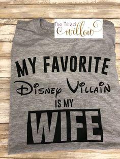 b6e7e6d8 My Favorite Disney Villian is my Wife Disney Shirts ~ Husband Disney Trip  Shirts ~ Disney Man Shirts ~ Disney Dad Trip ~ Disney