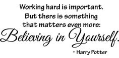 Believe in yourself Harry Potter quote via www.Facebook.com/PositivityToolbox