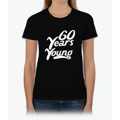 60 Years Young Womens T-Shirt