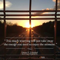 worrying is a waste of time. There is no control. Deal.