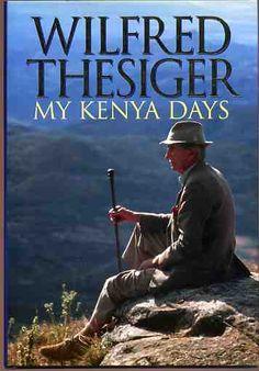 My Kenya Days - Wilfred Thesiger