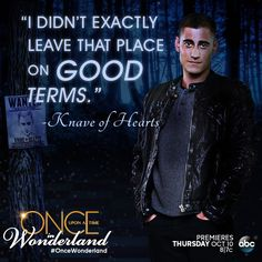 """I didn't exactly leave that place on good terms."" - The Knave of Hearts"