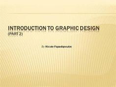 Learn GRAPHIC DESIGN - part2 by Nicole Papadopoulos by Nicolepapadopoulos via authorSTREAM