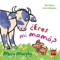 Edad: 2 años Un libro de cartón con solapas en el que un perrito va preguntando a diferentes animales si son su mamá