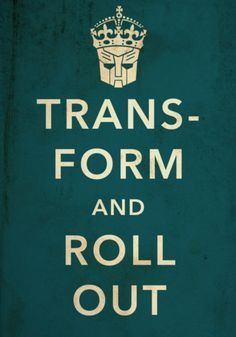 Transform and Roll Out.