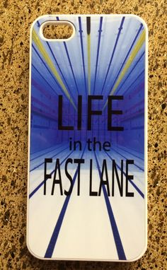 Life in the Fast Lane Swimming Swimmers Phone Case