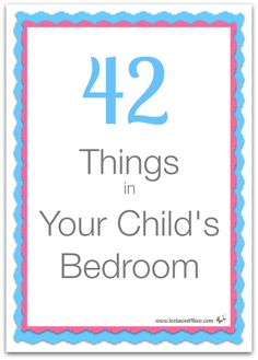 42 Things in Your Child's Bedroom