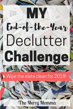 "In the last month in my ""Mini-Goal"" series, I'm going to set myself up for a great new year with this end-of-the-year declutter challenge!"