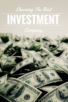 Investing is a cutthroat industry, and people who don't know what they're doing can quickly lose a lot of money.  - Money Smart Guides http://www.moneysmartguides.com/choosing-the-best-investment-company