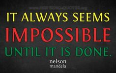 Nelson Mandela Quote - Inspirational words on the impossible