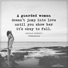 A Guarded Woman Doesn't Jump Into Love Until You Show Her It's Okay To Fall